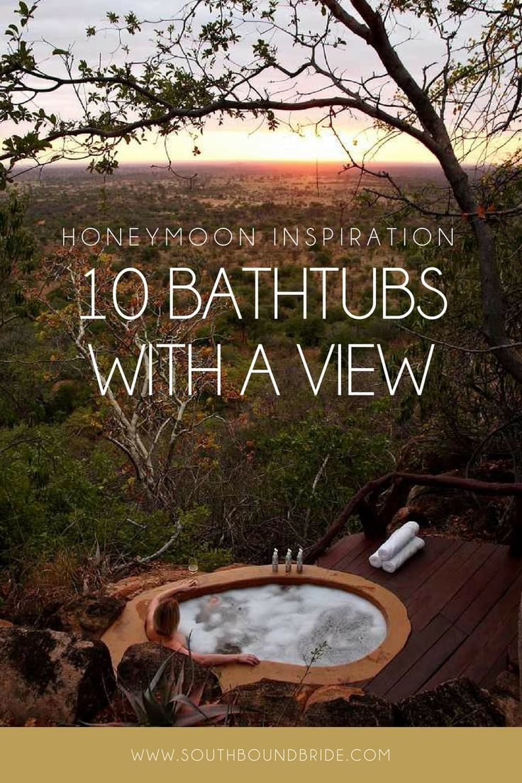 Honeymoon Inspiration: 10 Bathtubs with a View | SouthBound Bride