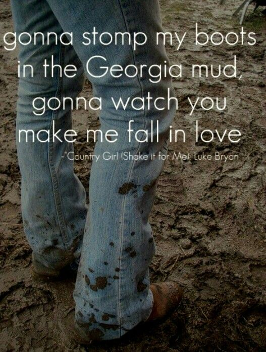 Get up on the hood of my Daddy's tractor. Up on the tool box it don't  matter. Down on the tailgate girl I can't wait to watch you do your thing. Country Girl Shake It For Me- Luke Bryan