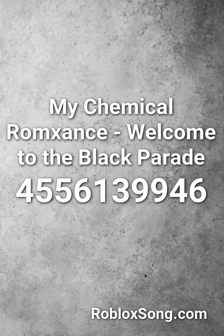 Pin By Reina Lopez On Roblox Black Parade Mcr Songs Chemical