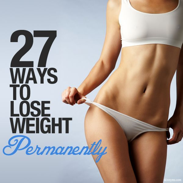 27 Ways to Lose Weight Permanently--Long-term success comes from a combination of healthy eating habits and regular exercise.