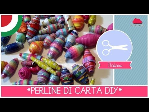Come fare le PERLINE di CARTA Tutorial DIY by Fantasvale ft. Arte per Te - YouTube