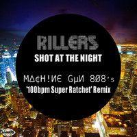 Shot At The Night (M∆¢H!ИЄ GµИ 8Ø8's '100bpm Super Ratchet' Remix) by M∆¢H!ИЄ GµИ 8Ø8's on SoundCloud