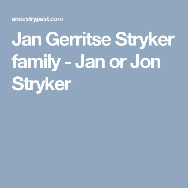 Jan Gerritse Stryker family - Jan or Jon Stryker