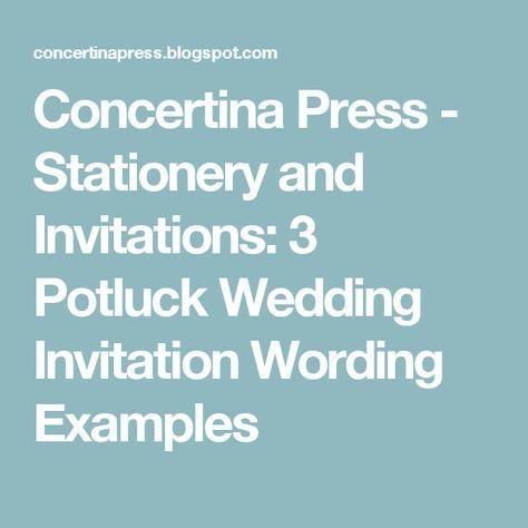 Concertina Press - Stationery and Invitations: 3 Potluck Wedding Invitation Wording Examples