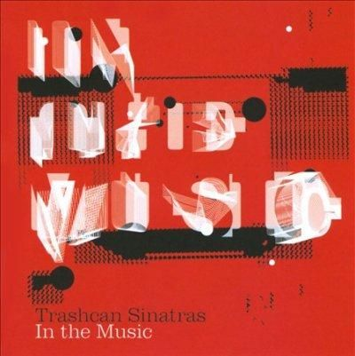 Trashcan Sinatras - In The Music