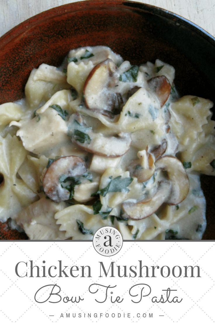 """Butterfly pasta with mushrooms and chicken is another thing to add to the """"simple and fast"""" …   – food"""