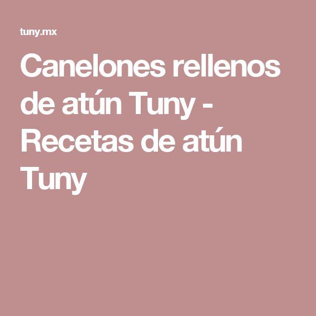 Canelones rellenos de atún Tuny - Recetas de atún Tuny