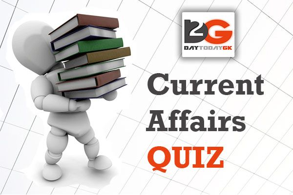 Current affairs quiz one of the major subjects to clear any competitive exam and day today gk one of the best known to provide all study materials