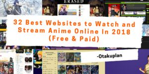 32 Best Websites to Watch and Stream Anime Online In 2018(Free & Paid)