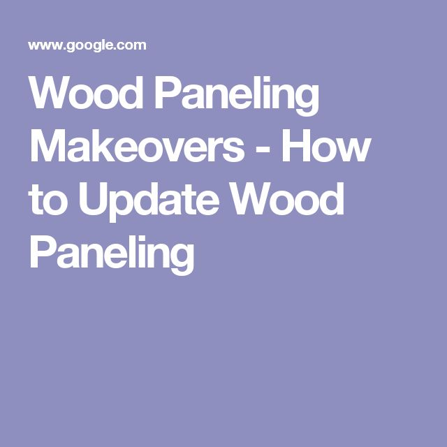 Top 25 Ideas About Wood Paneling Makeover On Pinterest