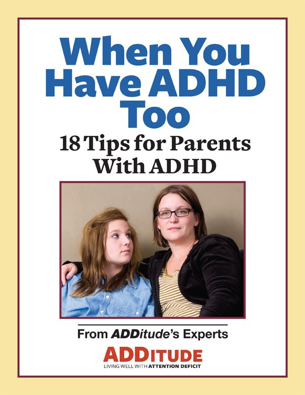 Doubly difficult when you're a parent with ADHD. (Over 60% of you will share the ADHD diagnosis.)