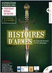 """Le château de Blois accueille """"Histoires d'armes: de l'âge de Bronze à l'ère atomique"""""""