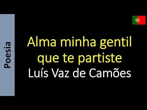 Alma Minha Gentil Que Te Partiste Luis Vaz De Camoes Poema