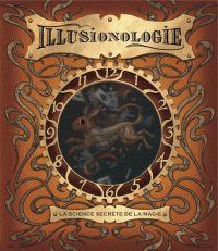 Illusionologie. La science secrète de la magie