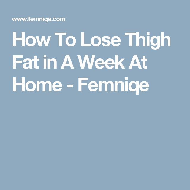 How To Lose Thigh Fat in A Week At Home - Femniqe