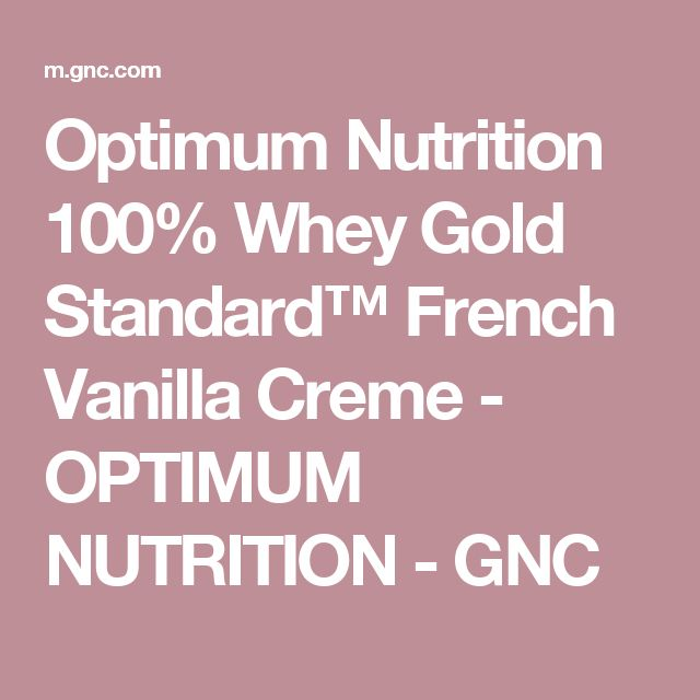 Optimum Nutrition 100% Whey Gold Standard™ French Vanilla Creme - OPTIMUM NUTRITION - GNC