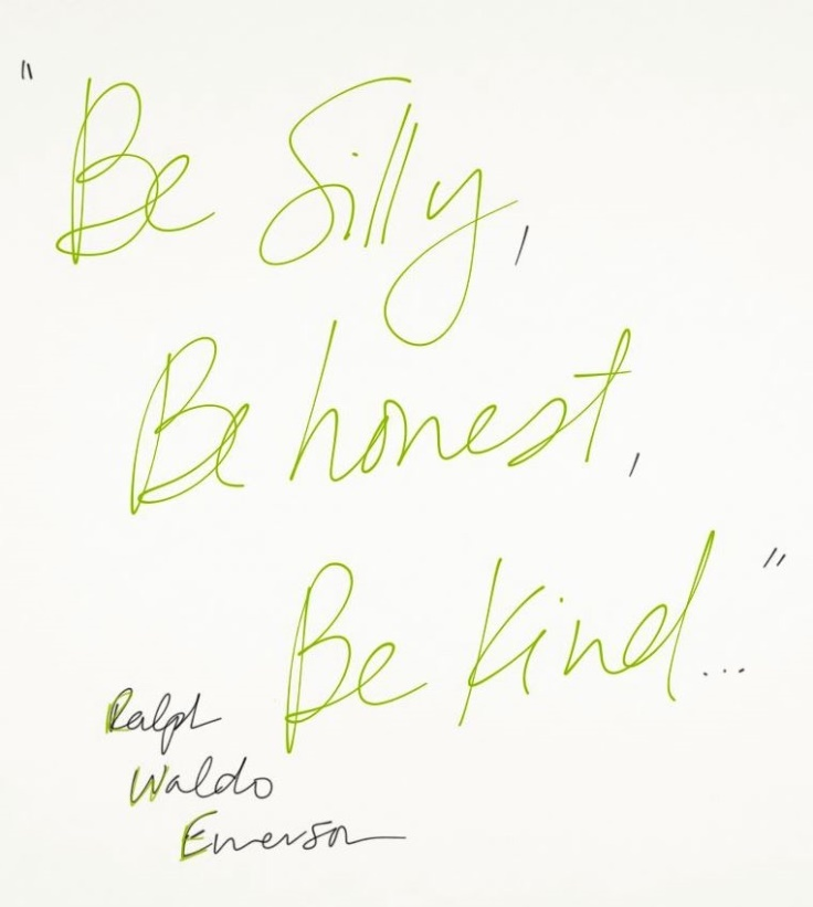 """""""Be silly, be honest, be kind."""" #quote"""