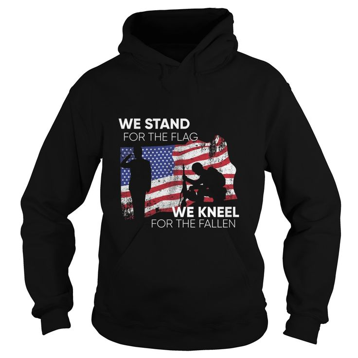 Stand for the Flag, Kneel for the Fallen Military Veterans. Support Our Troops United States of America U.S. Military Patriotic Quotes, Sayings,T-Shirts, Hoodies, Tees, Hats, Coffee Cup Mugs, Gifts.