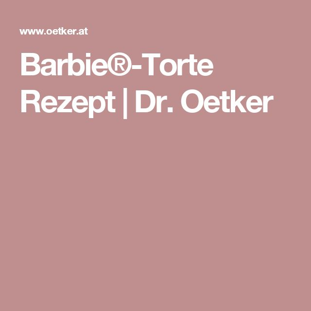 Barbie®-Torte Rezept   Dr. Oetker