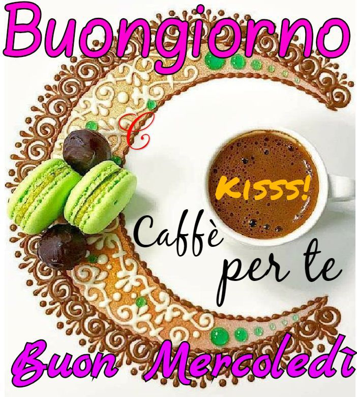 Saraseraragmail Com Buongiorno Caffè Per Tebuon Mercoledì