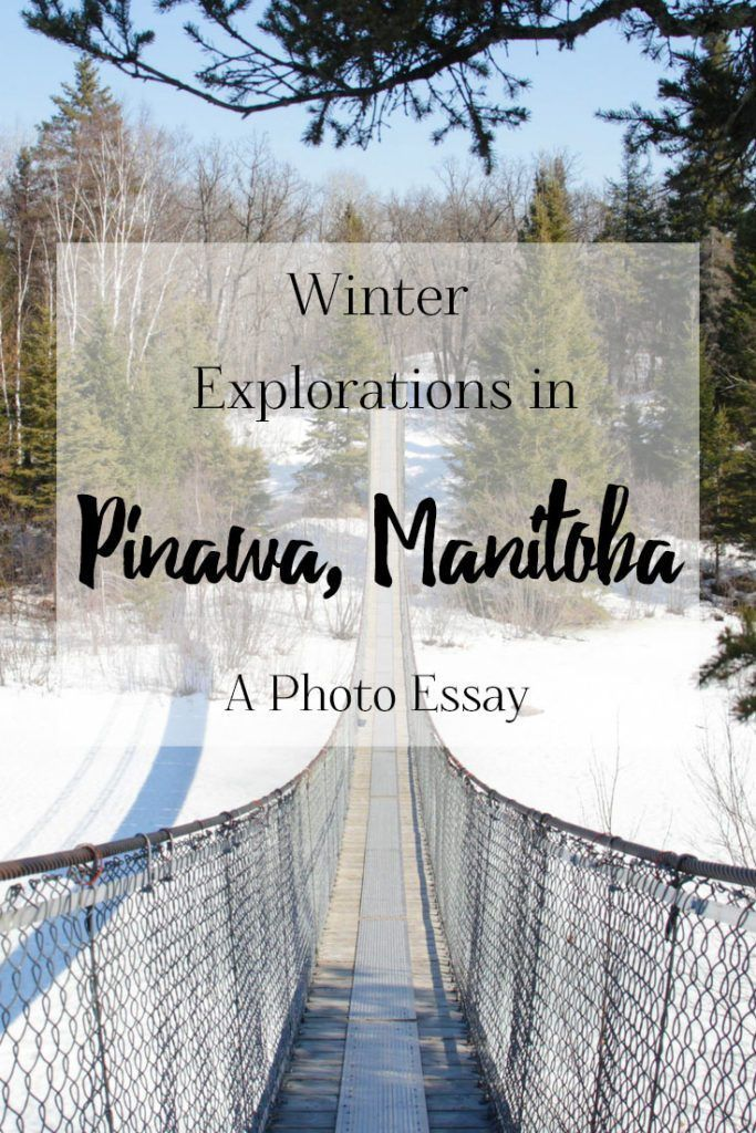 Photo Essay: Winter Explorations in Pinawa, Manitoba | Traveling to Manitoba, Canada? Pinawa is an off-the-beaten-path hidden gem where you can explore the ruins of an old dam site, hike through beautiful nature, and walk across a swinging suspension bridge. Check out my photo essay from my visit during the wintertime!