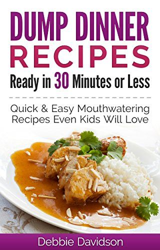 Free: Dump Dinner Recipes Ready in 30 Minutes or Less - http://www.justkindlebooks.com/free-dump-dinner-recipes-ready-in-30-minutes-or-less/