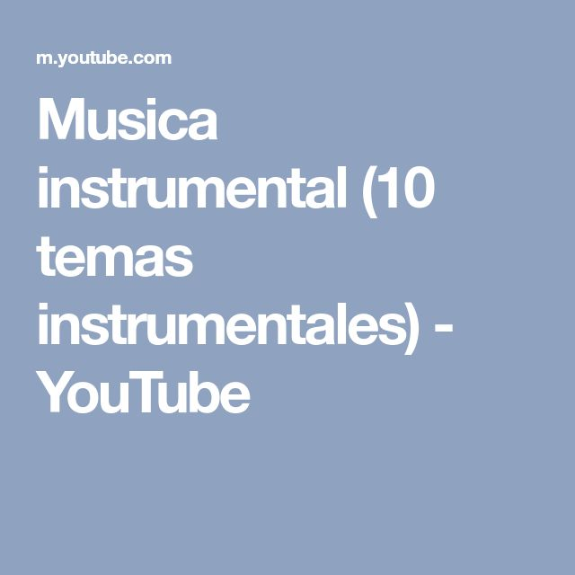 Musica instrumental (10 temas instrumentales) - YouTube