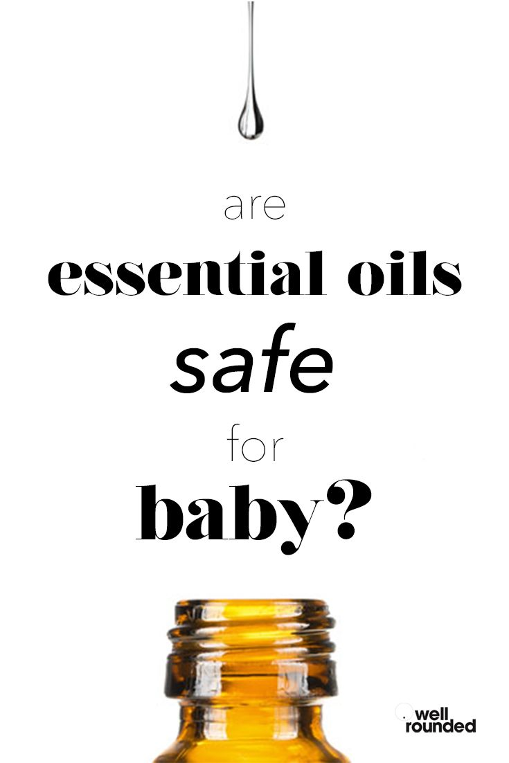Are Essential Oils Safe for Baby? | Well Rounded NY