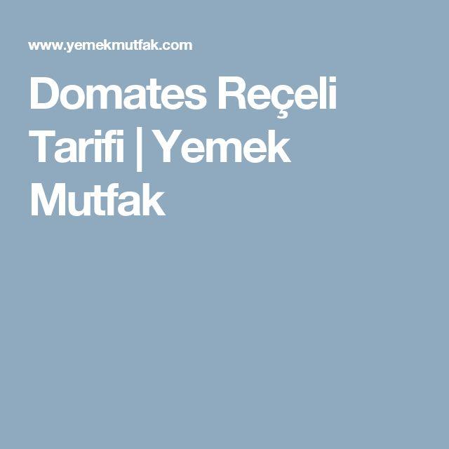 Domates Reçeli Tarifi | Yemek Mutfak