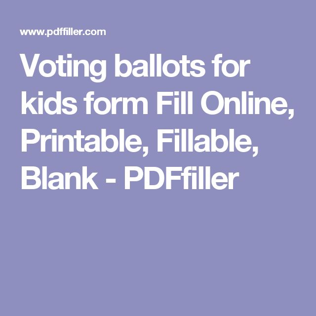 Voting ballots for kids form Fill Online, Printable, Fillable, Blank - PDFfiller