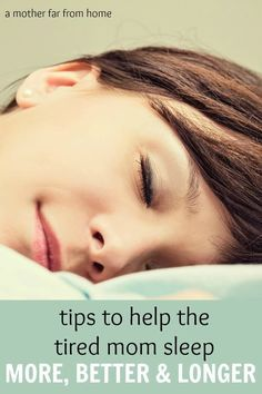 tips to help the tired mom sleep more better and longer