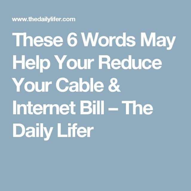 These 6 Words May Help Your Reduce Your Cable & Internet Bill – The Daily Lifer