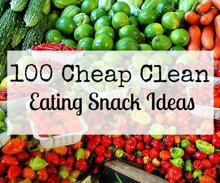 100 Cheap Clean Eating Snack Ideas