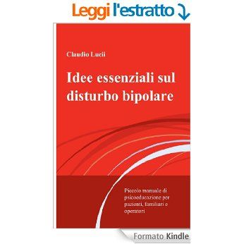Idee essenziali sul disturbo bipolare eBook: Claudio Lucii: Amazon.it: Kindle Store