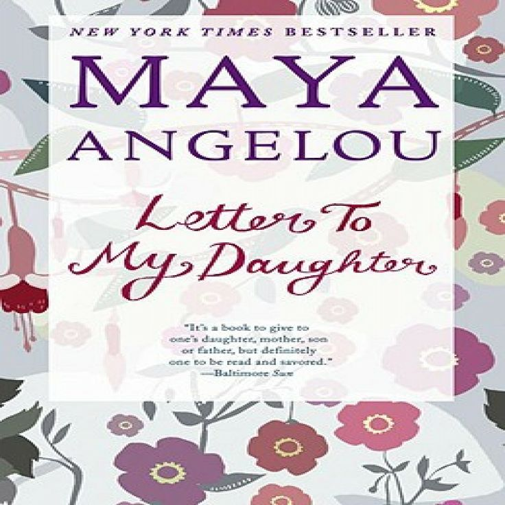 Letter to My Daughter by Maya Angelou | Great Reads | Pinterest