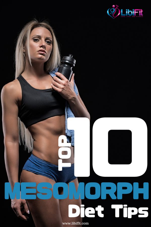 Top 10 Awesome Mesomorph Diet Tips If you are looking for mesomorph diet tips here are 10 sure fire ways to burn fat and build lean muscle for your mesomorph body type. If you are mesomorph woman wanting to take advantage of your genetics as a mesomorph body type, check out this article.