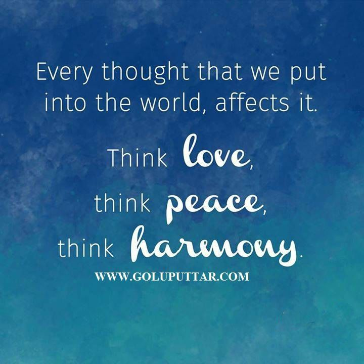 Love, Peace, and Harmony #thoughts , #ThinkPositive , #love, #Peace , # Harmony , #SPIRITUAL | Peace quotes, Harmony quotes, Humanity quotes