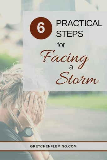 6 Practical Steps When Facing a Storm. Lessons learned from 2 Chronicles by Gretchen Fleming.