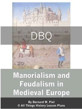 dbq essay on feudalism World history unit 3 - medieval europe, renaissance, reformation explain the manorial system and feudalism include the status of peasants and feudal monarchies and the importance of charlemagne b unit 3 dbq essay (due: 11/5.