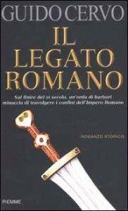 Leggere Libri Fuori Dal Coro : IL LEGATO ROMANO di Guido Cervo