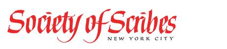 The Society of Scribes is a non-profit educational organization which promotes the study, teaching and practice of calligraphy and related disciplines in New York City. Founded in 1974, SoS fosters the appreciation, understanding and acceptance of calligraphy as a fine art. It also encourages fellowship and the exchange of ideas through its speakers, programs, workshops, exhibits and publications.