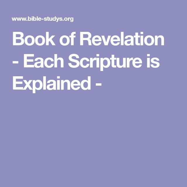 Book of Revelation - Each Scripture is Explained -