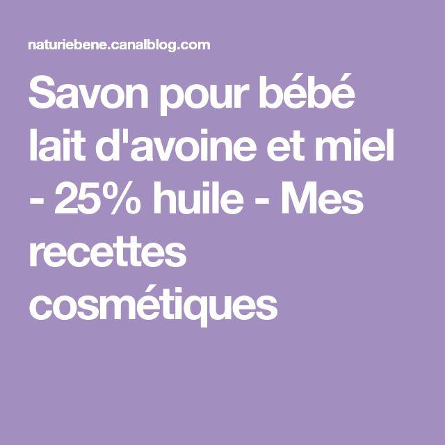 Savon pour bébé lait d'avoine et miel - 25% huile - Mes recettes cosmétiques