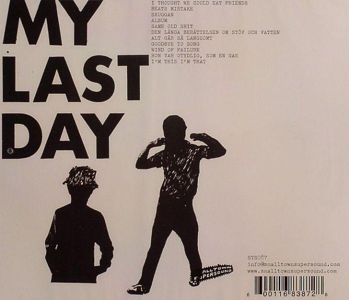 Kim Hiorthøy – My Last Day