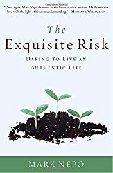 In this week's installment of Books That Changed My Life, I talk about a book I never finished. The Exquisite Risk, by Mark Nepo rocked my world in a way I wasn't aware existed. After watching Mark speak on an episode of Super Soul Sunday, I bought one of his books on amazon for about $5 or so. A random book, I just wanted to read, and this man's presence on Oprah's show inspired me, so why not? The Exquisite... Read More  Read More