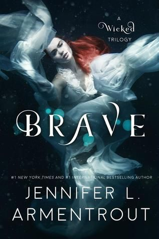 Book Review: Brave (A Wicked Trilogy #3) by: Jennifer L. Armentrout