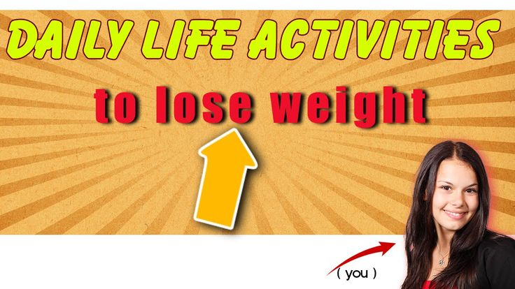 Daily life activities to lose weight,how to lose weight fast, how to los...