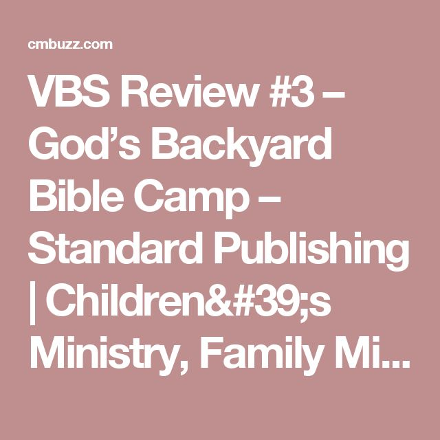 VBS Review #3 – God's Backyard Bible Camp – Standard Publishing | Children's Ministry, Family Ministry, and Youth Ministry, and Kidmin Resources