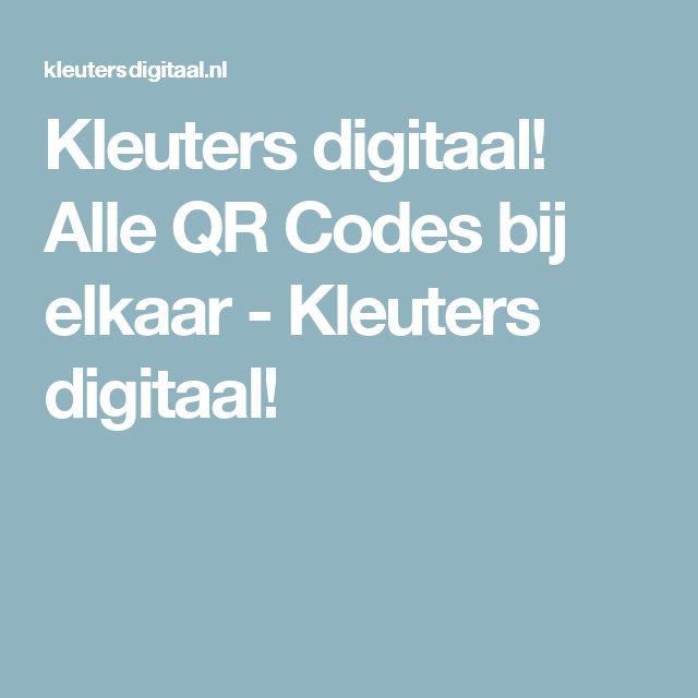 Kleuters digitaal! Alle QR Codes bij elkaar - Kleuters digitaal!
