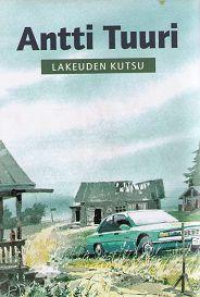 Antti Tuuri: Lakeuden kutsu, Otava, 1997